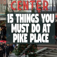 15 Things to Do at Pike Place Market - Plus Recommended Packing List