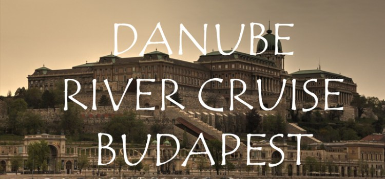 Danube cruise at Budapest Hungary- A photostory