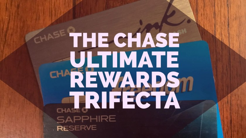 The Chase Ultimate Rewards Trifecta