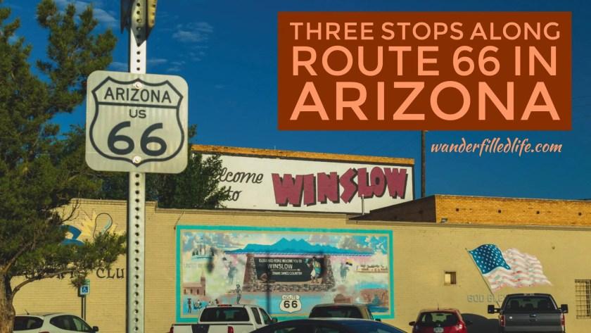 Three stops along Route 66 in Arizona.