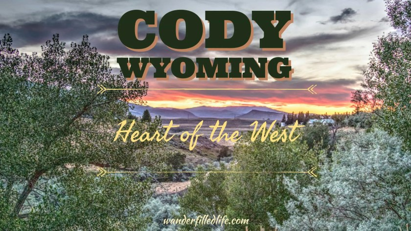 Cody, Wyoming - Heart of the West