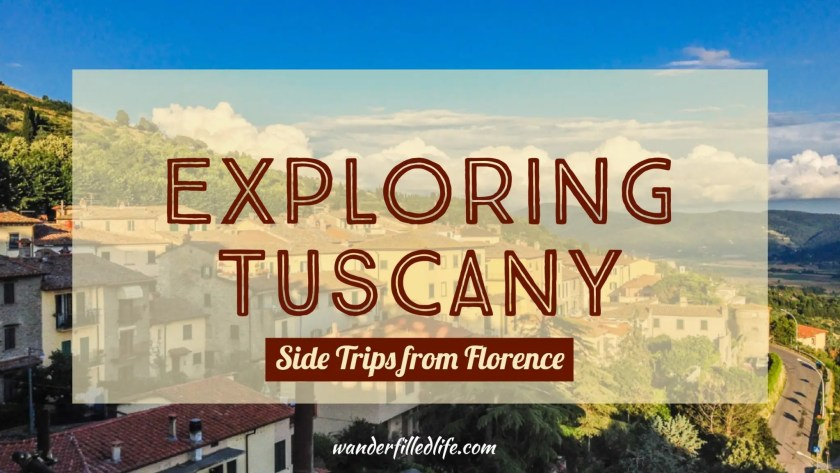 Exploring Tuscany - Side Trips from Florence
