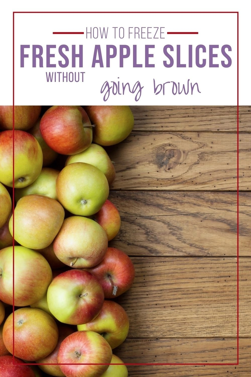 how to freeze fresh apple slices without going brown Pinterest image