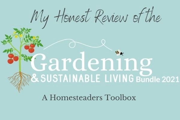 my honest review of the gardening and sustainable living bundle 2021 a homesteaders toolbox