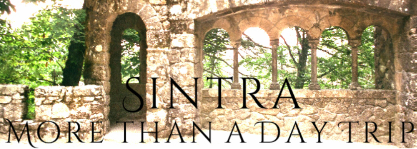 Sintra... More Than a Day Trip from Lisbon