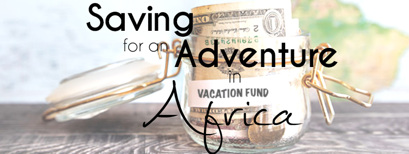 Saving for an Adventure in Africa