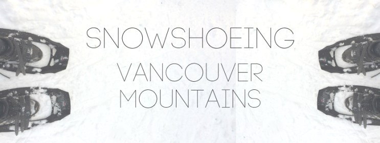 Snowshoeing in Vancouver