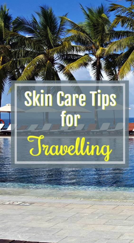 Skin Care Tips for Travelling