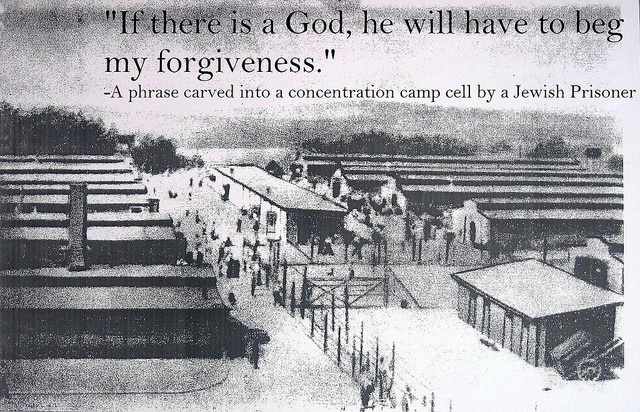 If there is a God, he will have to beg my forgiveness.