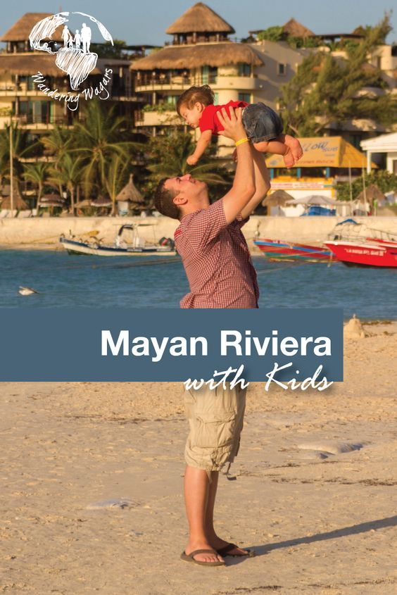 Mayan Riviera with Kids - Pinterest