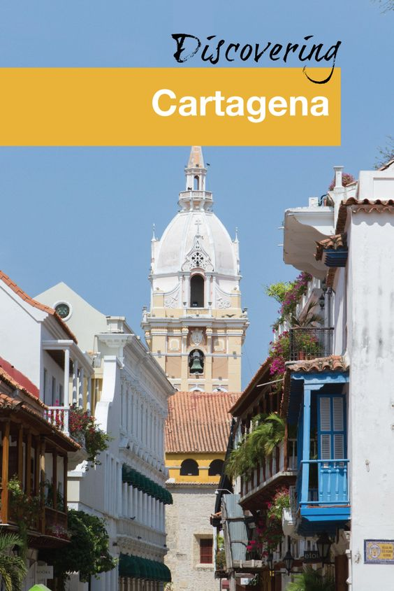 Discovering Cartagena - Pinterest