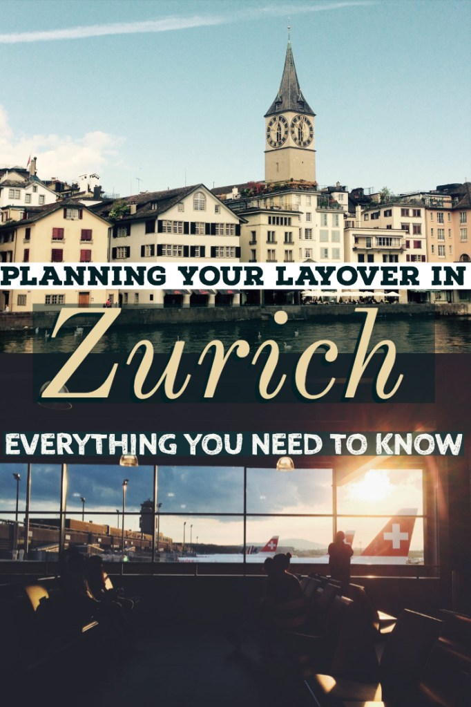 Everything you need to know about planning your layover in Zurich