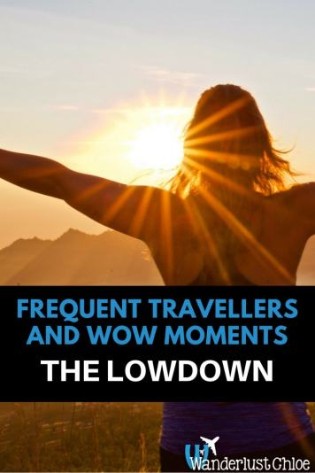 Frequent Travellers And Wow Moments: The Lowdown