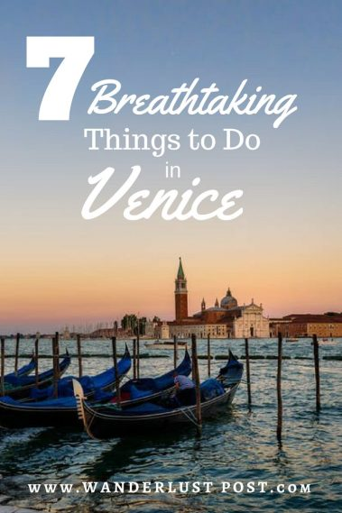 7 Breathtaking Things to do in Venice - The Wanderlust Post