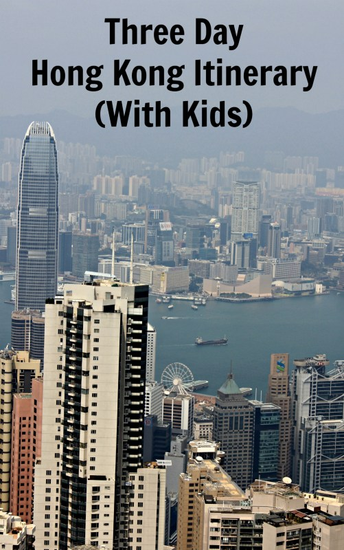 Hong Kong Itinerary: Seeing HK in three days with kids