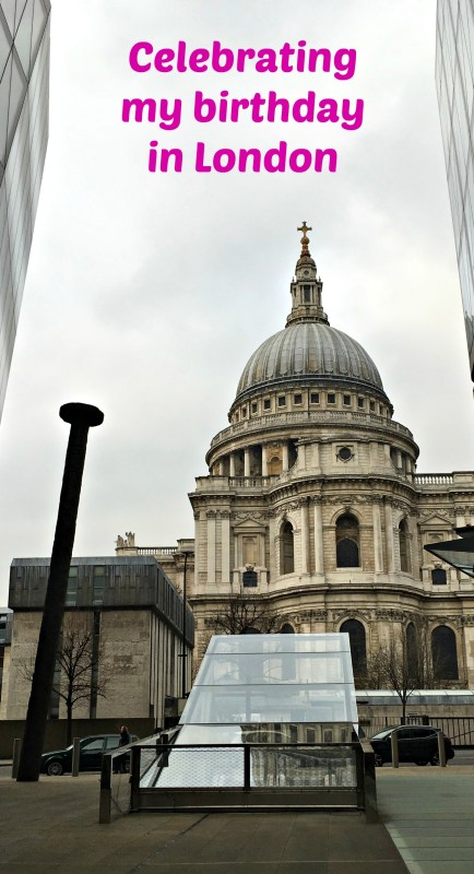 How I celebrated my birthday in London: food, culture and theatre