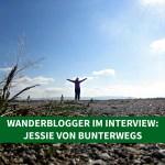 Wanderblogger im Interview #6: Jessie von BUNTERwegs