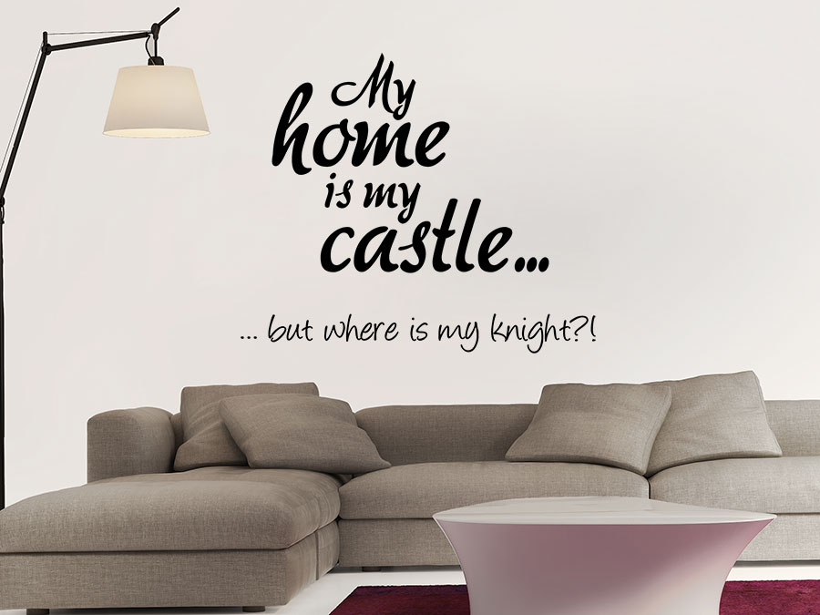 Wandtattoo My home is my castle  WANDTATTOODE