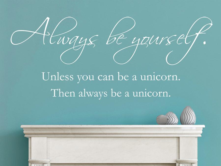 Wandtattoo Be yourself  Be a unicorn  WANDTATTOODE
