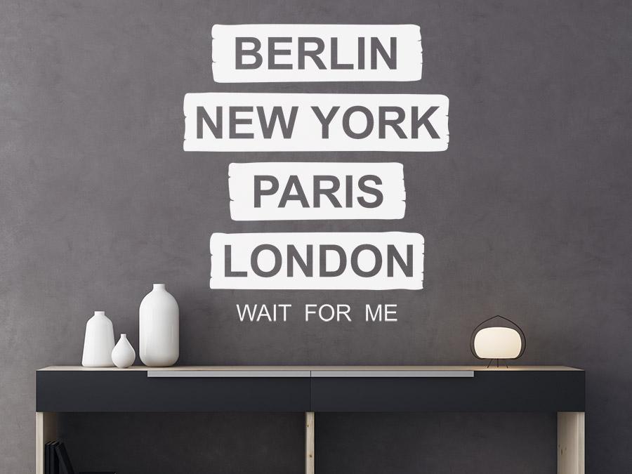 Wandtattoo Berlin New York Paris London Wait for me