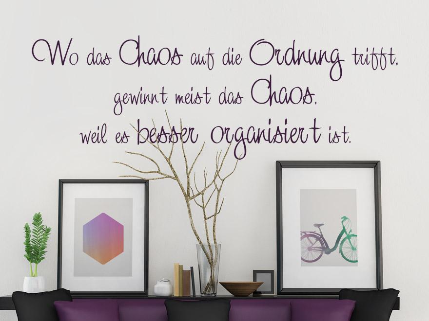 Wandtattoo Spruch Wo das Chaos auf die Ordnung trifft