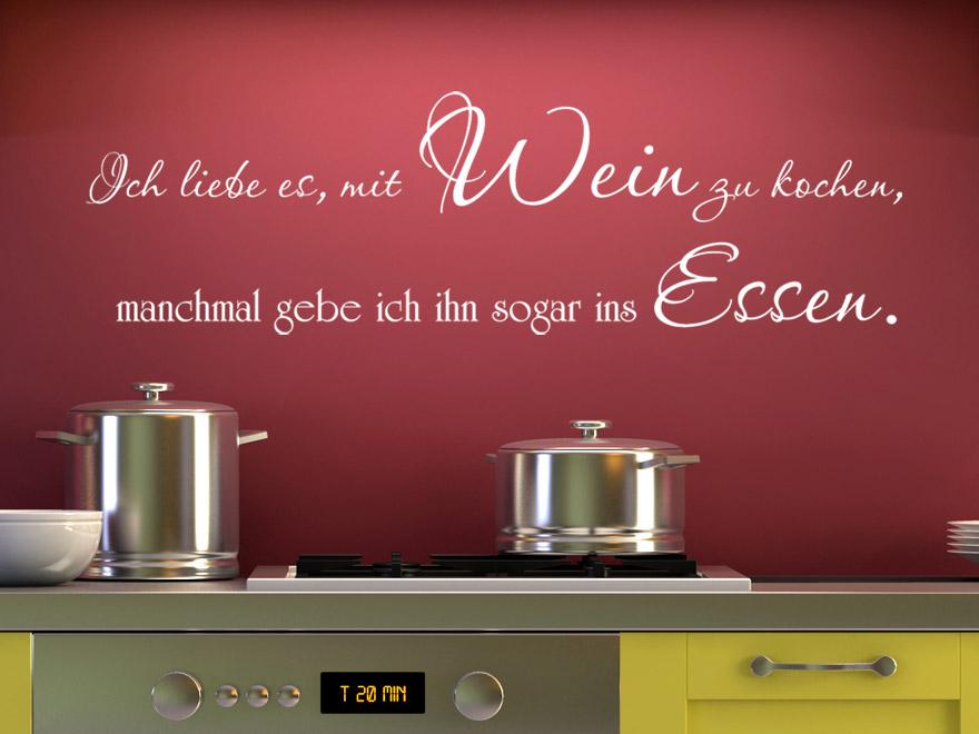 Wandtattoo Spruch Ich liebe es mit Wein zu kochen manchmal gebe ich ihn sogar ins Essen
