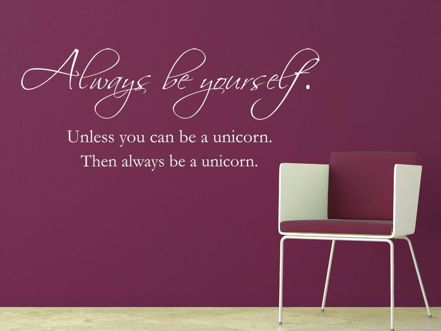 Wandtattoo Spruch Always be a unicorn Lustige