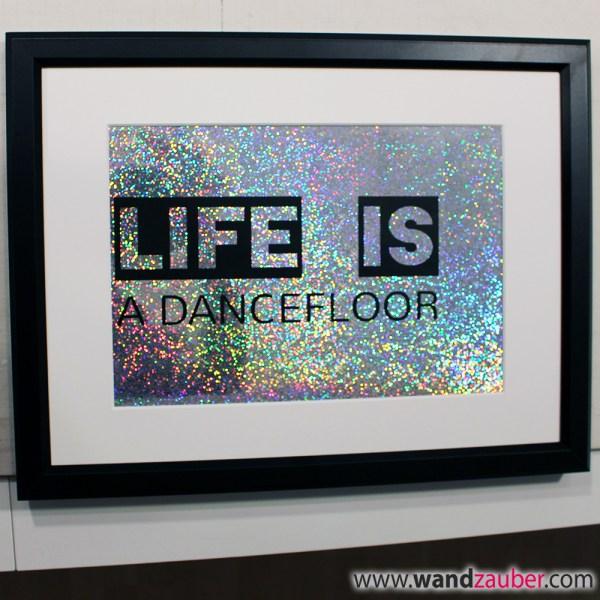 wandzauber kunst bild Poster Shirt Life is a dancefloor Shop