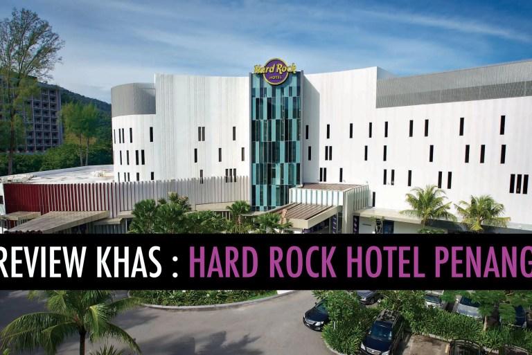 [ Review Hotel ] Hard Rock Hotel Penang : pengalaman yang menakjubkan! ( 40 gambar )
