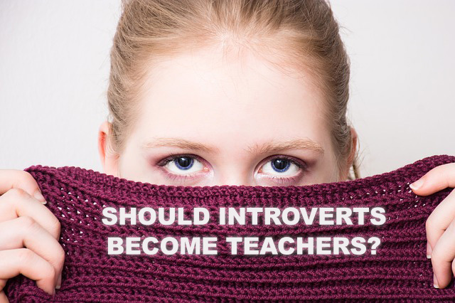 "woman hiding behind scarf with writing that says ""Should introverts become teachers?"""