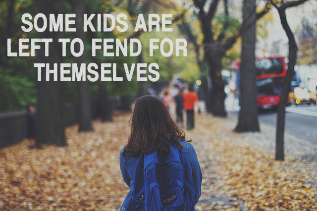 some kids are left to fend for themselves