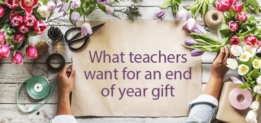 What teachers really want as an end of year gift