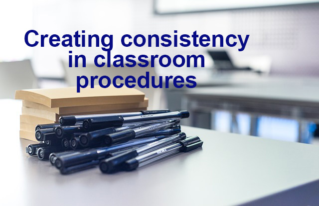 Creating consistency in classroom procedures