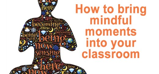 How to bring mindful moments into your classroom