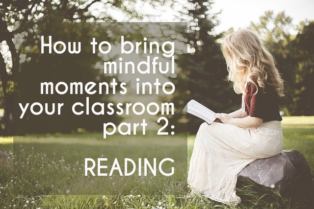 How to bring mindful moments into your classroom part 2: reading