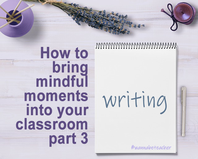 How to bring mindful moments into your classroom part 3