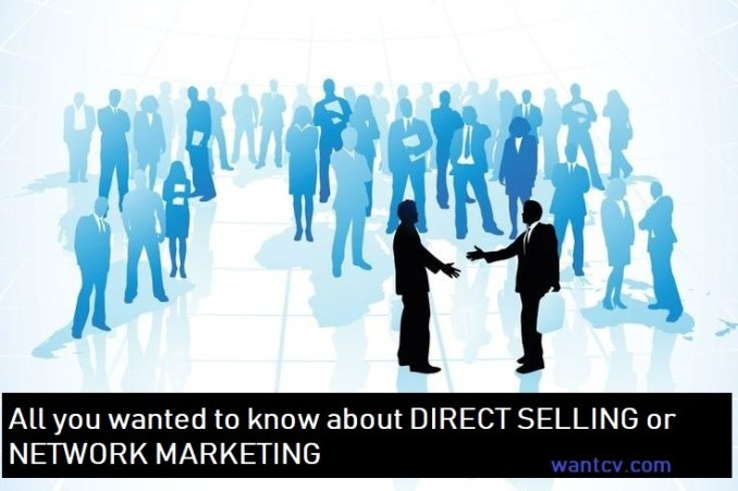 All you wanted to know about DIRECT SELLING or NETWORK MARKETING