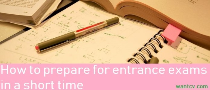 How to Prepare for Entrance Exams in a Short Time, Wantcv.com