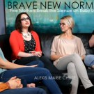 """""""Brave New Normal"""" Documentary, View the Trailer Today on International Bereaved Mother's Day"""
