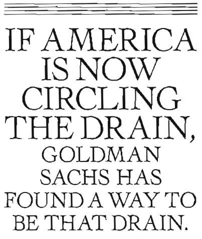 De frustratie van de Amerikanen -samengevat in deze cartoonspreuk- geld inmiddels ook voor de Grieken. Goldman Sachs als afvoerputje voor miljarden dollars..