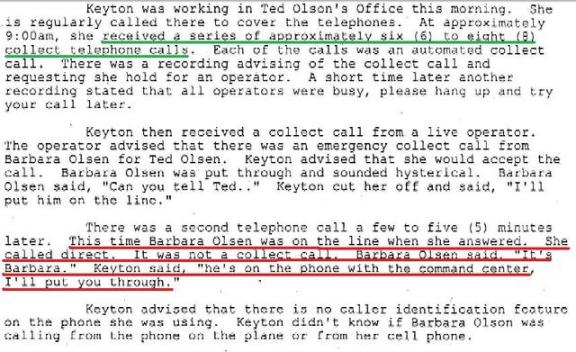 Een stuk uit het -nota bene door de FBI opgenomen- getuigenverslag van Ken Olson. So as you can see, Ted Olson has several witnesses backing up his story, one is his secretary, and others are the operators who put some of these calls through.