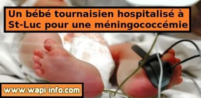 Un bébé tournaisien hospitalisé à Saint-Luc pour une méningococcémie