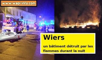 Wiers : un bâtiment détruit par les flammes durant cette nuit