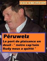 """Péruwelz : le port de plaisance en deuil - """"notre cap'tain Rudy nous a quitté"""""""