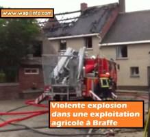 Braffe : violente explosion dans une exploitation agricole