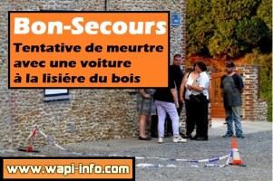 Bon-Secours : tentative de meurtre avec une voiture à la lisière du bois