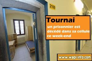 Tournai : un prisonnier retrouvé mort dans sa cellule