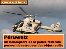 Péruwelz : un hélicoptère de la police fédérale permet de retrouver des objets volés