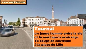 Tournai : un jeune homme entre la vie et la mort après avoir reçu 13 coups de couteaux à la place de Lille