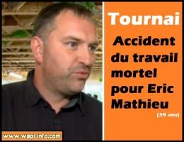 Tournai : accident du travail mortel pour Eric Mathieu (39 ans)